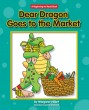 Dear Dragon Goes to the Market