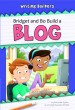 Bridget and Bo Build a Blog - eBook
