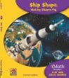 Ship Shape: Making Shapes Fly (Level A) - Paperback
