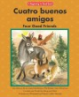 Cuatro buenos amigos / Four Good Friends - Paperback
