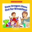 Dear Dragon Goes Out For Breakfast