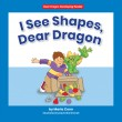 I See Shapes, Dear Dragon - Paperback