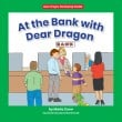 At the Bank with Dear Dragon
