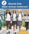 Should Kids Wear School Uniforms? - eBook - Classroom