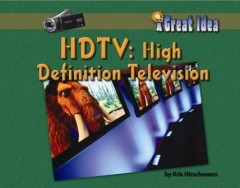 HD TV: High Definition Television