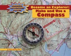 Become an Explorer: Make and Use a Compass - eBook