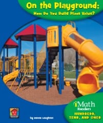 On the Playground: How Do You Build Place Value? (Level A)