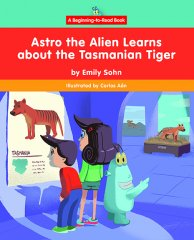 Astro the Alien Learns about the Tasmanian Tiger - eBook - Library