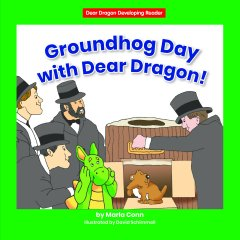 Groundhog Day with Dear Dragon! (Level D) - eBook - Library