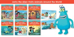 A Complete Set: Astro the Alien Visits Animals Around the World (6 books)