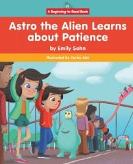 Astro the Alien Learns About Patience - Paperback