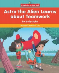 Astro the Alien Learns about Teamwork - Paperback