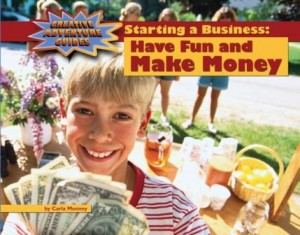 Starting a Business: Have Fun and Make Money
