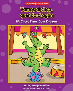 Vamos al circo, querido dragón / It's Circus Time, Dear Dragon - eBook - Classroom