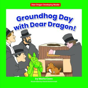 Groundhog Day with Dear Dragon! (Level D) - eBook - Classroom