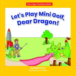 Let's Play Mini Golf, Dear Dragon! (Level C) - eBook - Library