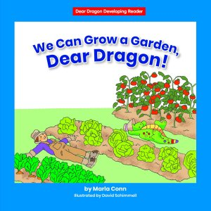 We Can Grow a Garden, Dear Dragon! (Level A) - eBook - Library