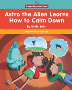 Astro the Alien Learns How to Calm Down - Paperback