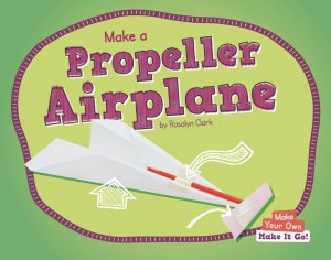 Make a Propeller Airplane -Paperback